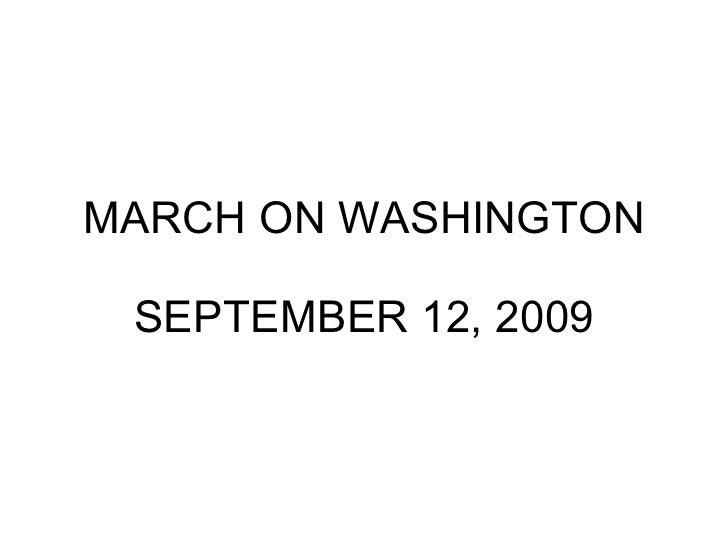 MARCH ON WASHINGTON SEPTEMBER 12, 2009