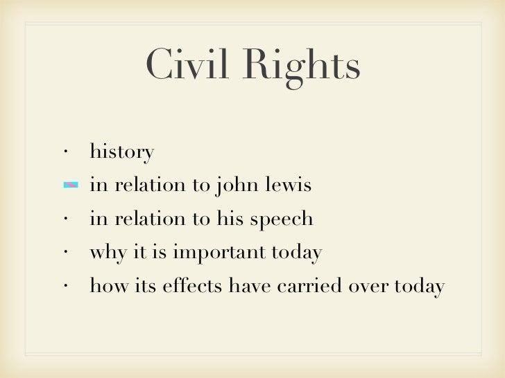 Civil Rights <ul><li>history </li></ul><ul><li>in relation to john lewis </li></ul><ul><li>in relation to his speech </li>...