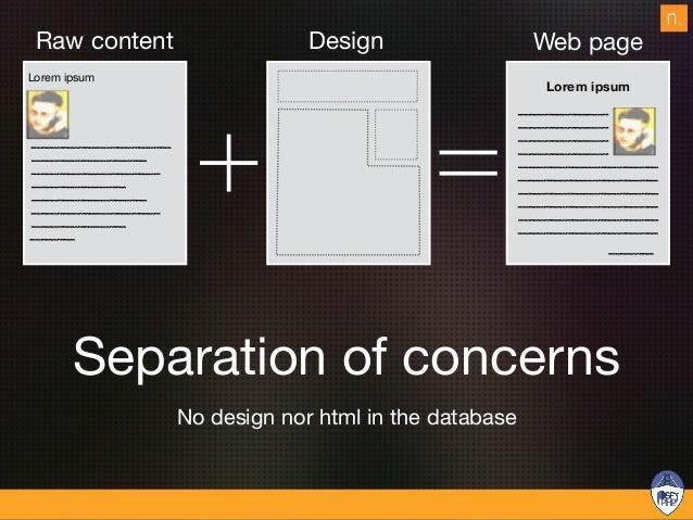 Data storage No configuration in the database eZ Platform Database File System Lorem ipsum Content Design Settings Database...