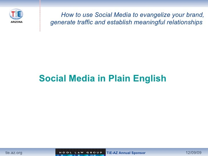 <ul><li>Social Media in Plain English  </li></ul>How to use Social Media to evangelize your brand, generate traffic and es...