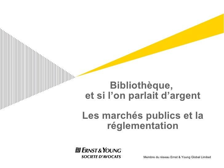 Bibliothèque,  et si l'on parlait d'argent Les marchés publics et la réglementation