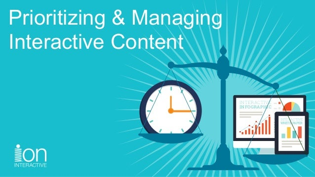 INTERACTIVE INFOGRAPHIC INTERACTIVE WHITE PAPER Prioritizing & Managing Interactive Content