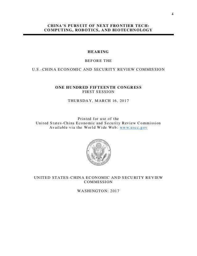 i CHINA'S PURSUIT OF NEXT FRONTIER TECH: COMPUTING, ROBOTICS, AND BIOTECHNOLOGY HEARING BEFORE THE U.S.-CHINA ECONOMIC AND...