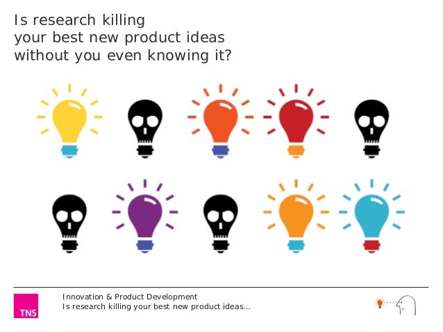 Is research killingyour best new product ideaswithout you even knowing it?      Innovation & Product Development      Is r...
