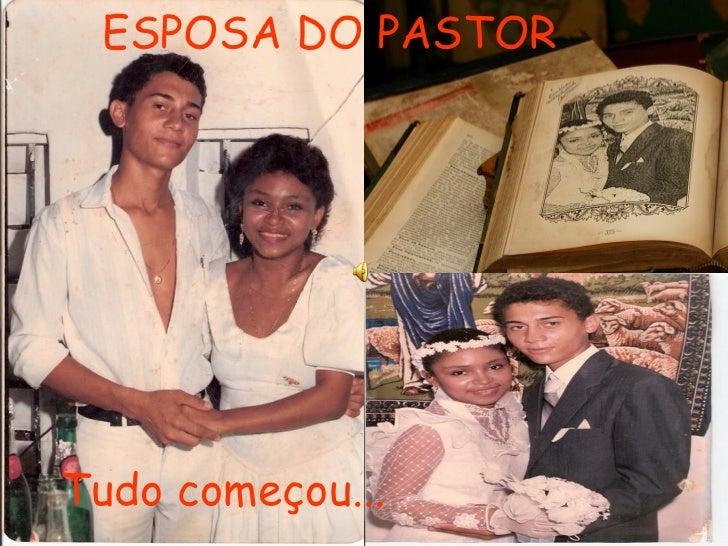 ESPOSA DO PASTORTudo começou...