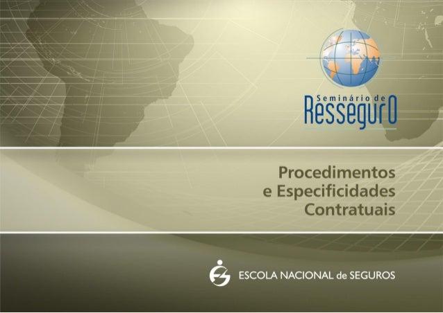 Arbitragem no contrato de seguro e no contrato de resseguro Marcia Cicarelli Barbosa de Oliveira
