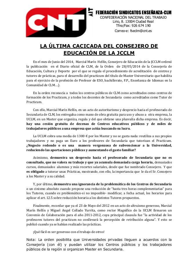 FEDERACIÓN SINDICATOS ENSEÑANZA-CLM CONFEDERACIÓN NACIONAL DEL TRABAJO Lirio, 8. 13004 Ciudad Real Tfno/Fax: 926 674 190 C...