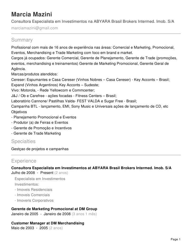 Marcia Mazini Consultora Especialista em Investimentos na ABYARA Brasil Brokers Intermed. Imob. S/A marciamazini@gmail.com...
