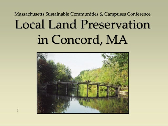 Massachusetts Sustainable Communities & Campuses Conference Local Land Preservation in Concord, MA