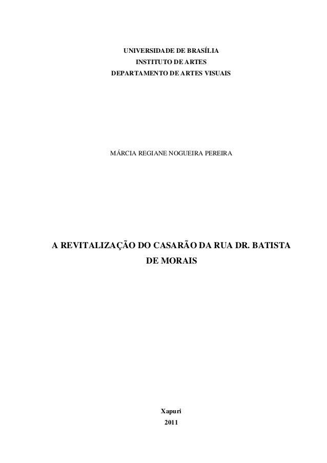 UNIVERSIDADE DE BRASÍLIA                INSTITUTO DE ARTES           DEPARTAMENTO DE ARTES VISUAIS          MÁRCIA REGIANE...