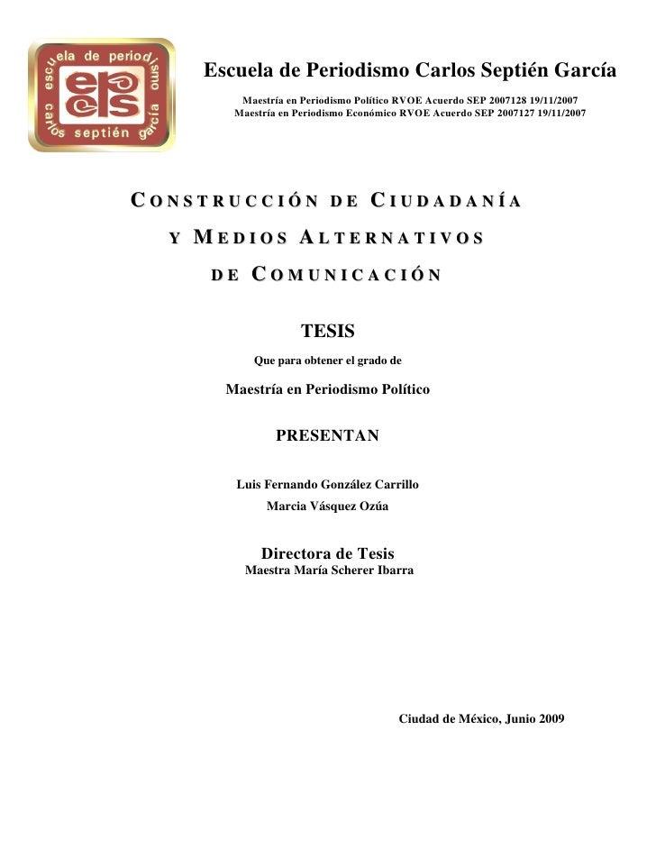 Escuela de Periodismo Carlos Septién García          Maestría en Periodismo Político RVOE Acuerdo SEP 2007128 19/11/2007  ...