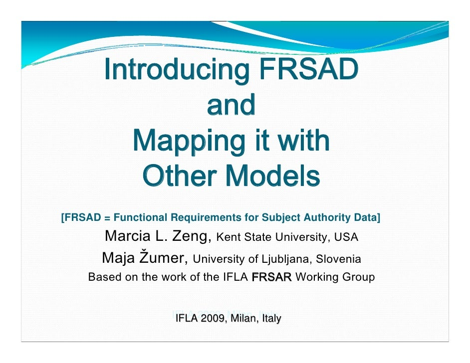 Introducing FRSAD                and          Mapping it with            Other Models [FRSAD = Functional Requirements for...