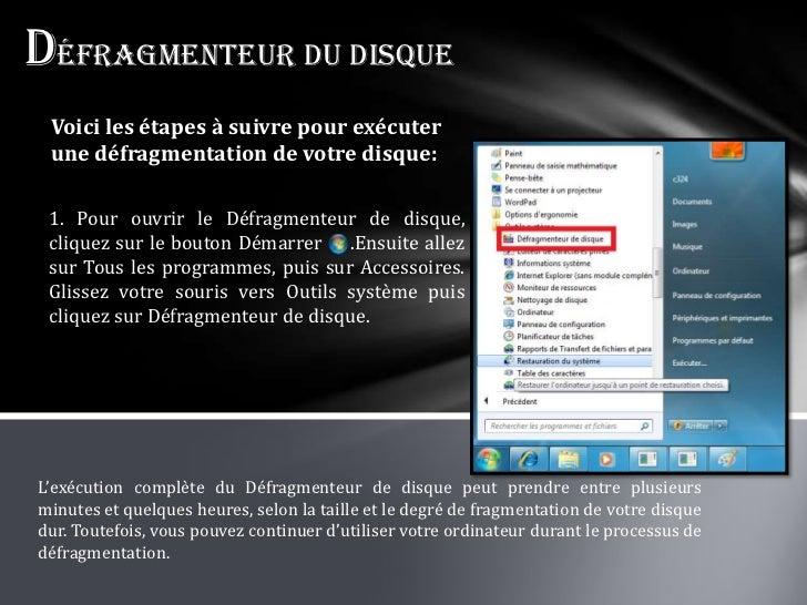Défragmenteur du disque Voici les étapes à suivre pour exécuter une défragmentation de votre disque: 1. Pour ouvrir le Déf...