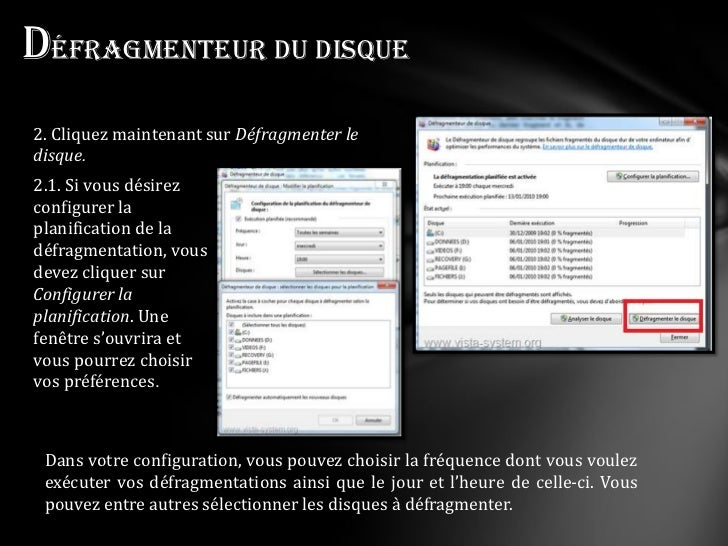 Défragmenteur du disque2. Cliquez maintenant sur Défragmenter ledisque.2.1. Si vous désirezconfigurer laplanification de l...