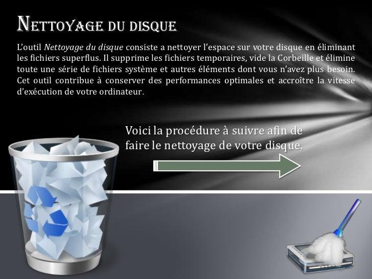 Nettoyage du disqueL'outil Nettoyage du disque consiste a nettoyer l'espace sur votre disque en éliminantles fichiers supe...