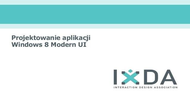 Projektowanie aplikacjiWindows 8 Modern UI