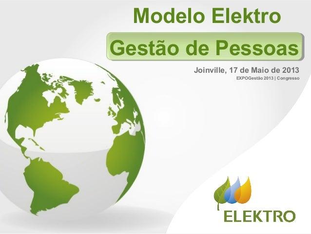 Modelo ElektroGestão de PessoasJoinville, 17 de Maio de 2013EXPOGestão 2013 | Congresso