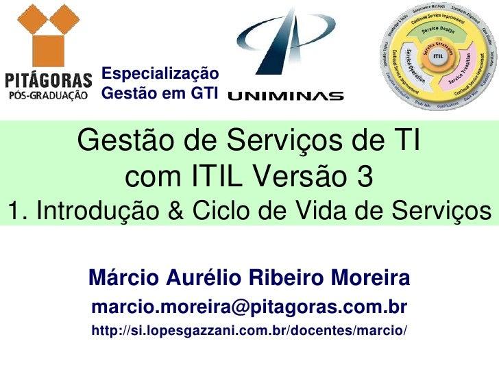 Especialização        Gestão em GTI     Gestão de Serviços de TI       com ITIL Versão 31. Introdução & Ciclo de Vida de S...