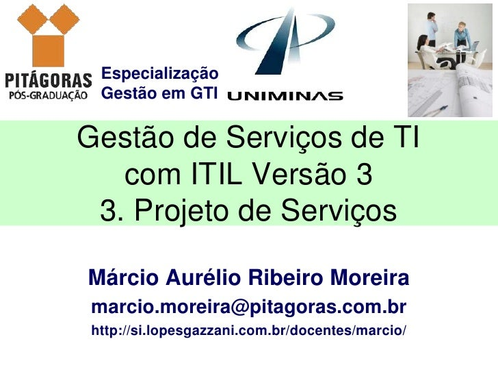 Especialização Gestão em GTIGestão de Serviços de TI   com ITIL Versão 3 3. Projeto de ServiçosMárcio Aurélio Ribeiro More...