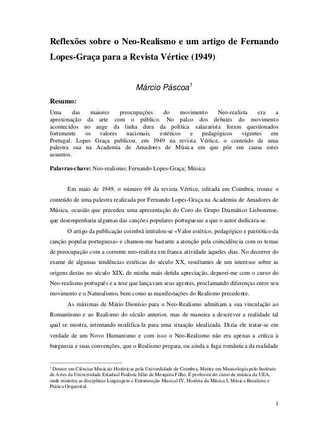 1 Reflexões sobre o Neo-Realismo e um artigo de Fernando Lopes-Graça para a Revista Vértice (1949) Márcio Páscoa1 Resumo: ...