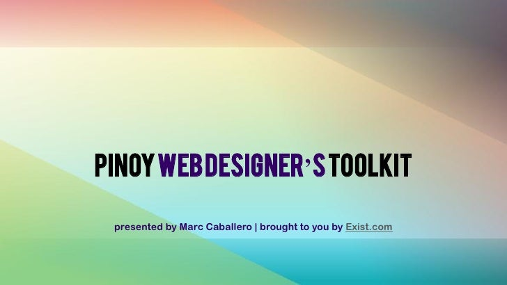 PinoyWeb Designer's Toolkit   presented by Marc Caballero   brought to you by Exist.com