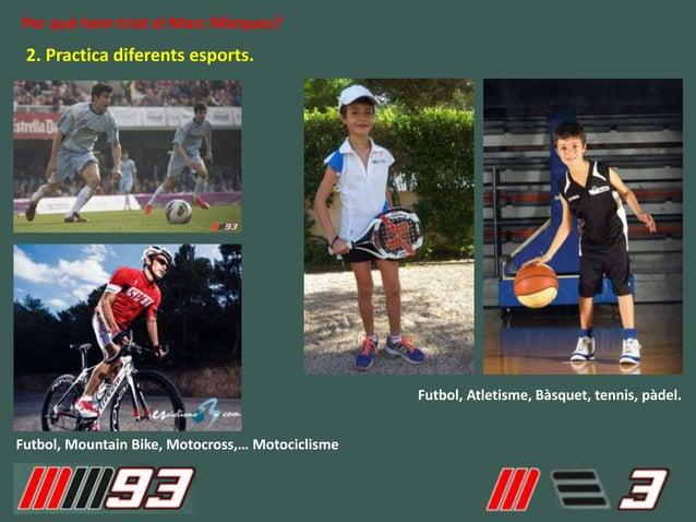 2. Practica diferents esports. Per què hem triat el Marc Màrquez? Futbol, Mountain Bike, Motocross,… Motociclisme Futbol, ...