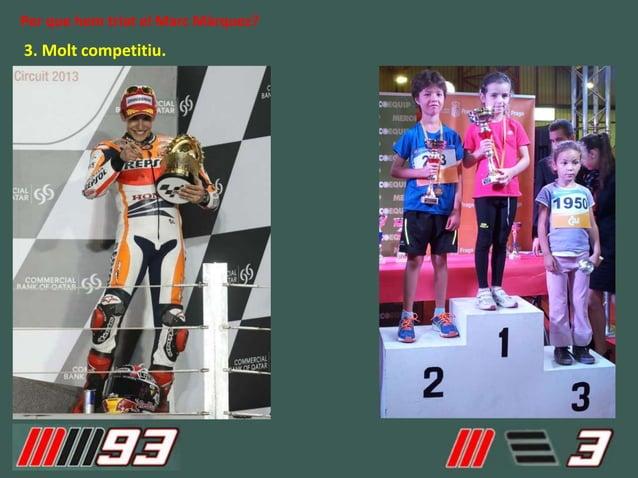 3. Molt competitiu. Per que hem triat el Marc Màrquez?