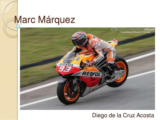 Marc Márquez               Diego de la Cruz Acosta