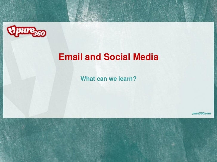 Email and Social Media      What can we learn?