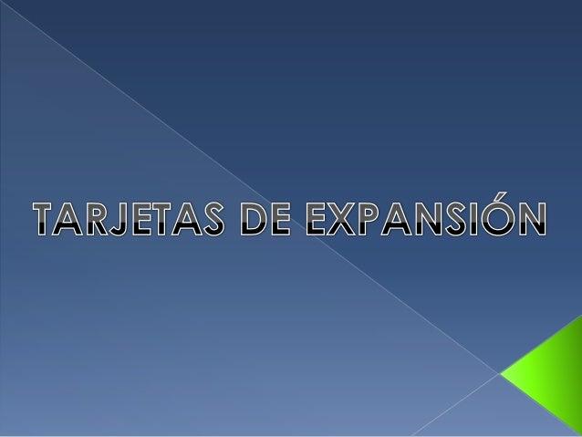 Las tarjetas de expansión son dispositivos con diversos circuitos integrados, y controladores que, insertadas en sus corre...
