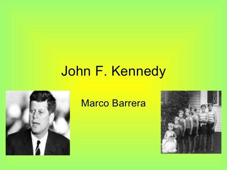 John F. Kennedy Marco Barrera