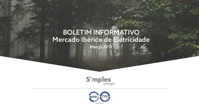 BOLETIM INFORMATIVO Mercado Ibérico de Eletricidade Março 2019