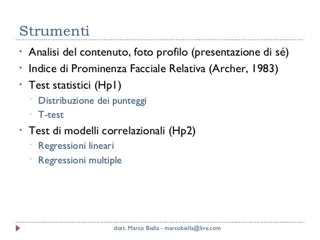 Strumenti • • •  Analisi del contenuto, foto profilo (presentazione di sé) Indice di Prominenza Facciale Relativa (Archer,...