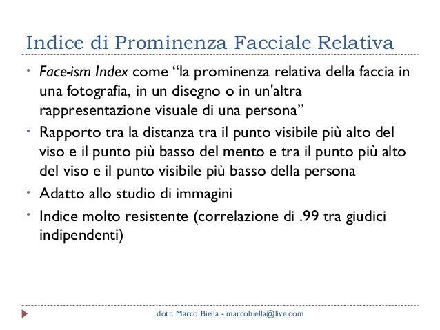 "Indice di Prominenza Facciale Relativa •  •  • •  Face-ism Index come ""la prominenza relativa della faccia in una fotograf..."