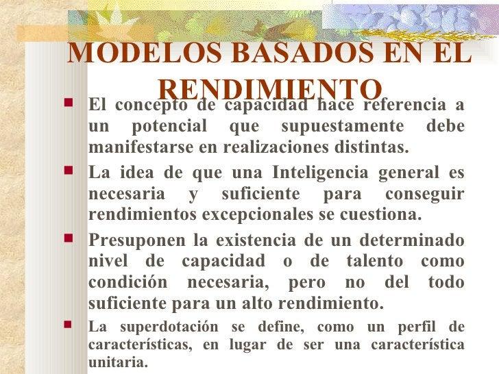 MODELOS BASADOS EN EL RENDIMIENTO <ul><li>El concepto de capacidad hace referencia a un potencial que supuestamente debe m...