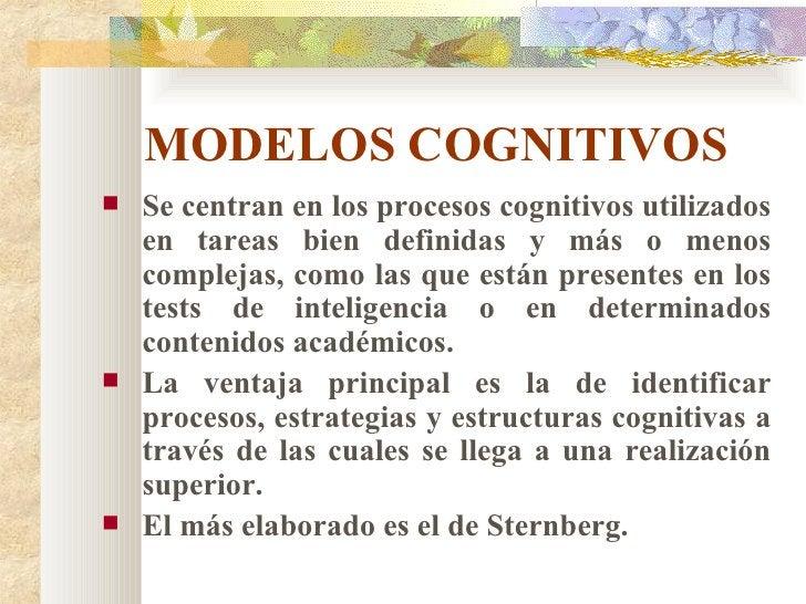 MODELOS COGNITIVOS <ul><li>Se centran en los procesos cognitivos utilizados en tareas bien definidas y más o menos complej...