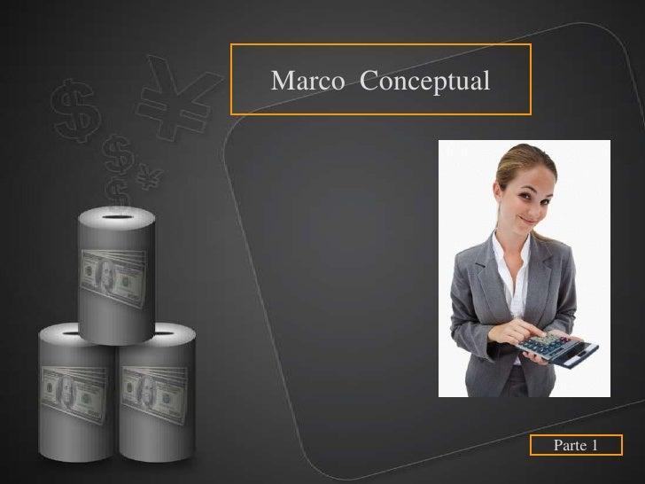 Marco Conceptual                   Parte 1