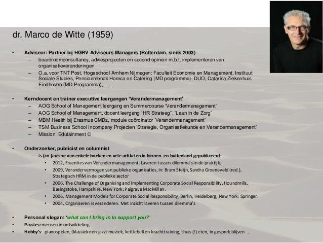 dr. Marco de Witte (1959)•   Adviseur: Partner bij HGRV Adviseurs Managers (Rotterdam, sinds 2003)     – boardroomconsulta...