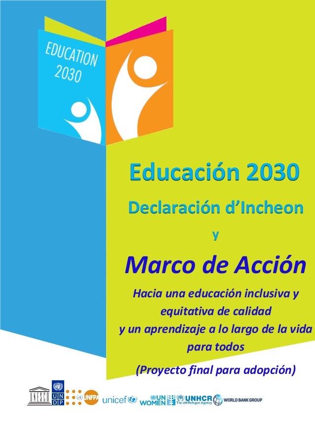 Educación 2030 Declaración de Incheon y Marco de Acción Hacia una educación inclusiva y equitativa de calidad y un aprendi...