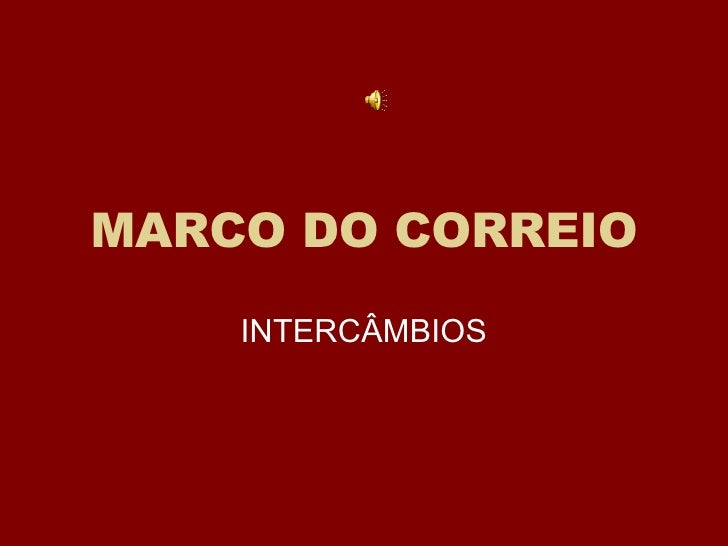 MARCO DO CORREIO INTERCÂMBIOS