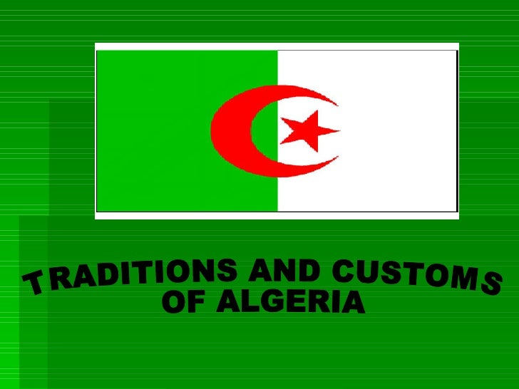TRADITIONS AND CUSTOMS OF ALGERIA