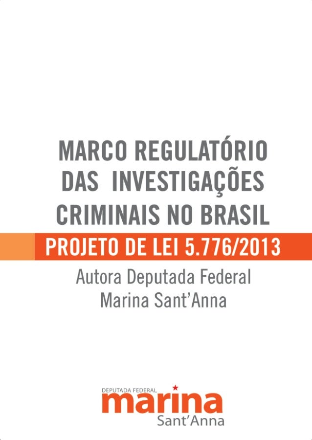 Projeto de Lei 5776 A presente lei trata da regulamentação da investigação criminal no Brasil, estabelecendo a atuação con...