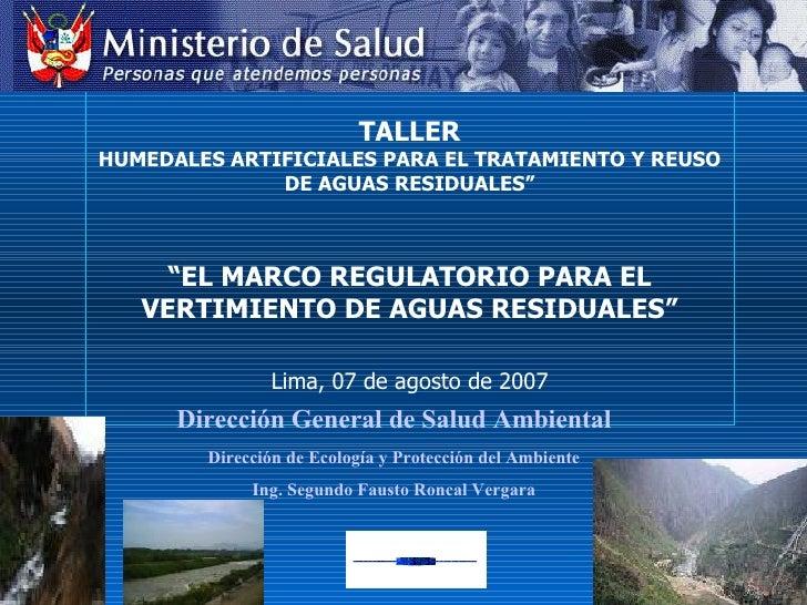 """TALLER HUMEDALES ARTIFICIALES PARA EL TRATAMIENTO Y REUSO DE AGUAS RESIDUALES"""" """"EL MARCO REGULATORIO PARA EL VERTIMIENTO D..."""