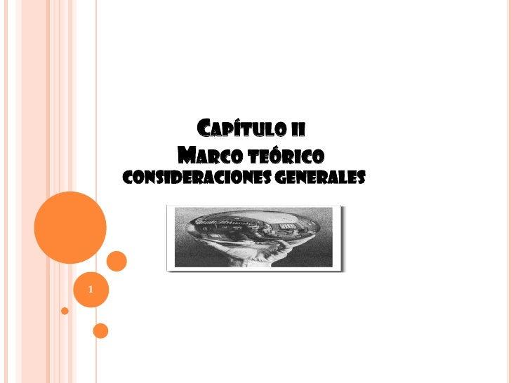 Capítulo iiMarco teórico <br />Consideraciones Generales<br />1<br />