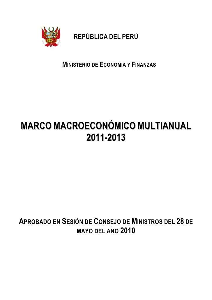 REPÚBLICA DEL PERÚ               MINISTERIO DE ECONOMÍA Y FINANZAS     MARCO MACROECONÓMICO MULTIANUAL            2011-201...