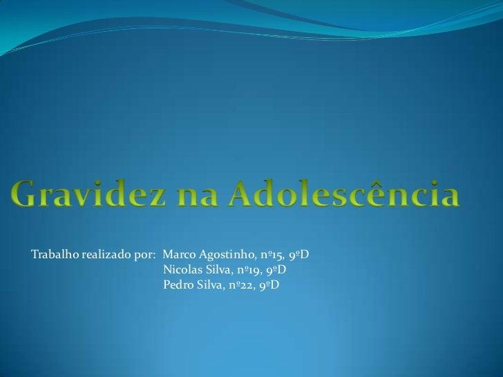 Trabalho realizado por: Marco Agostinho, nº15, 9ºD                        Nicolas Silva, nº19, 9ºD                        ...
