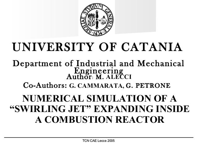 TCN CAE Lecce 2005TCN CAE Lecce 2005 UNIVERSITY OF CATANIA Department of Industrial and Mechanical Engineering Author: M. ...