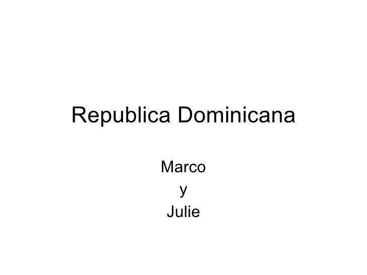 Republica Dominicana Marco y Julie