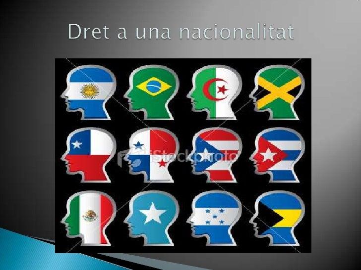 Dreta una nacionalitat<br />