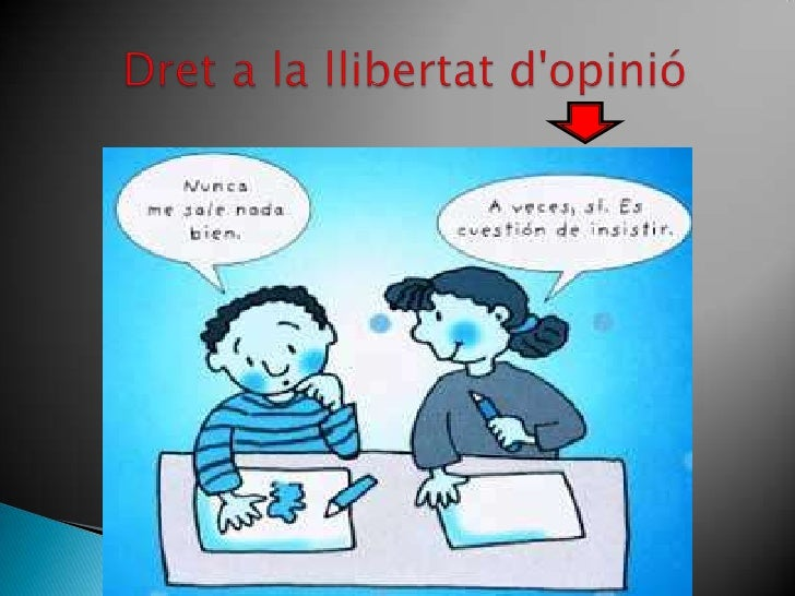 Dreta la llibertat d'opinió<br />